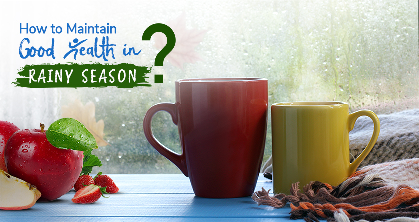 How to Maintain Good Health in Rainy Season